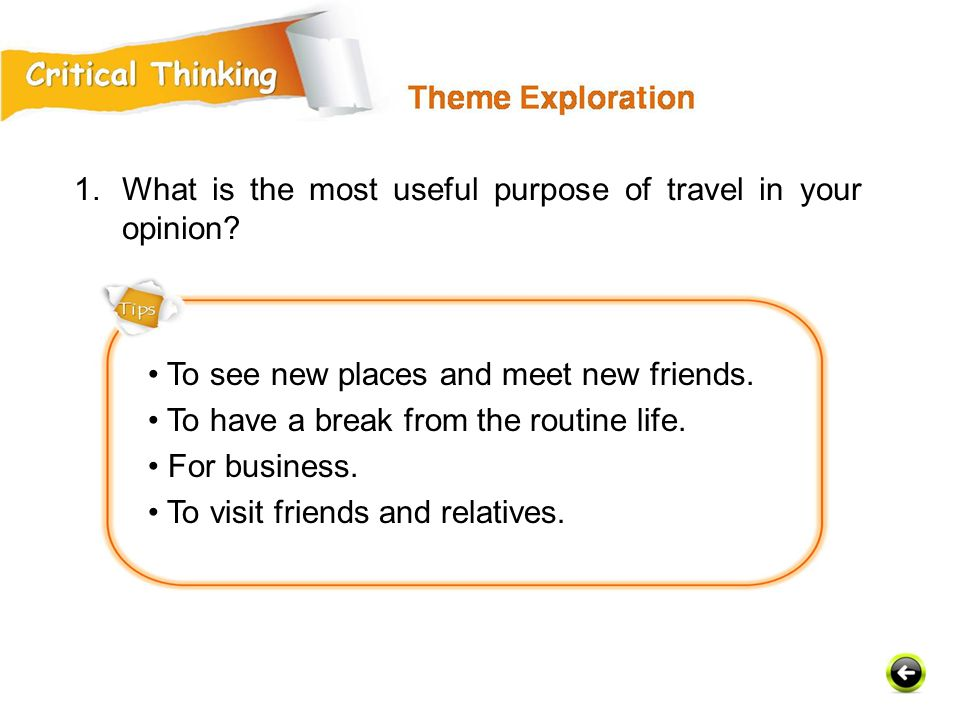 What is the most useful purpose of travel in your opinion