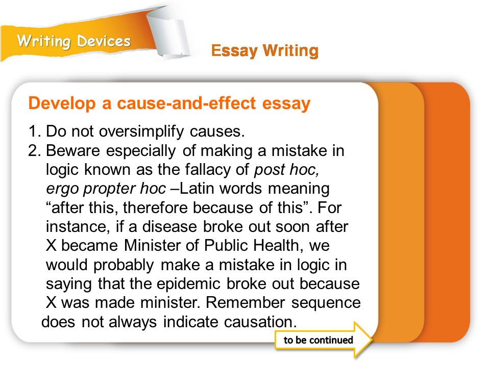 write my cause and effect essay A cause and effect essay is based on the explanation of the causes of various things, and what we have as a result of these events - that's what we call effects so, writing about causes and effects helps us clarify the consequences and the roots of certain actions, circumstances, or behavior.