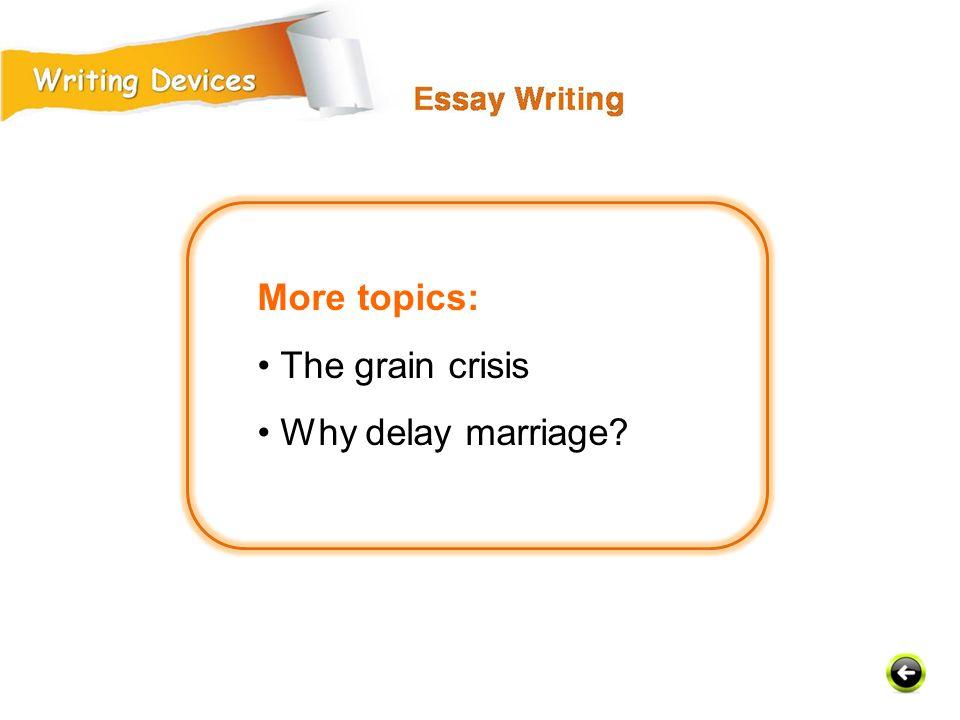 More topics: • The grain crisis • Why delay marriage