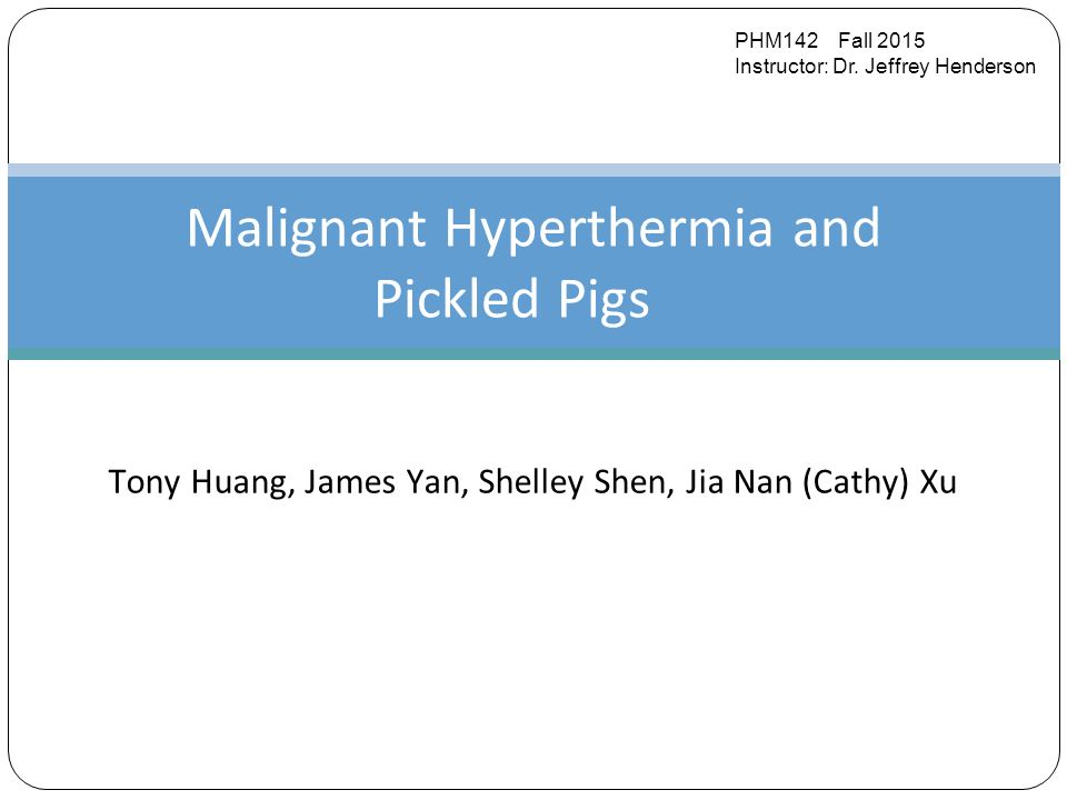 Malignant Hyperthermia and Pickled Pigs
