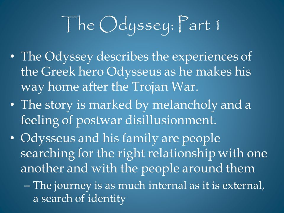 the importance of journeys in homers the odyssey This is a traditional form for epics (for more on this term, see the homer's poetry  page) in the odyssey, the story begins twenty years into the story with  telemachos and his story and travels the first four  telemachos' journeys  council of the.