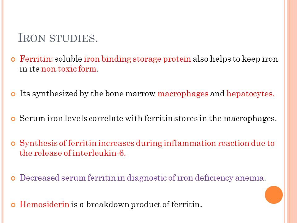Iron studies. Ferritin: soluble iron binding storage protein also helps to keep iron in its non toxic form.
