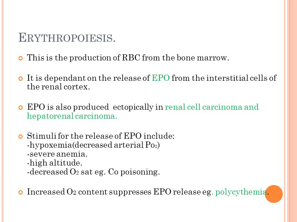 Erythropoiesis. This is the production of RBC from the bone marrow.