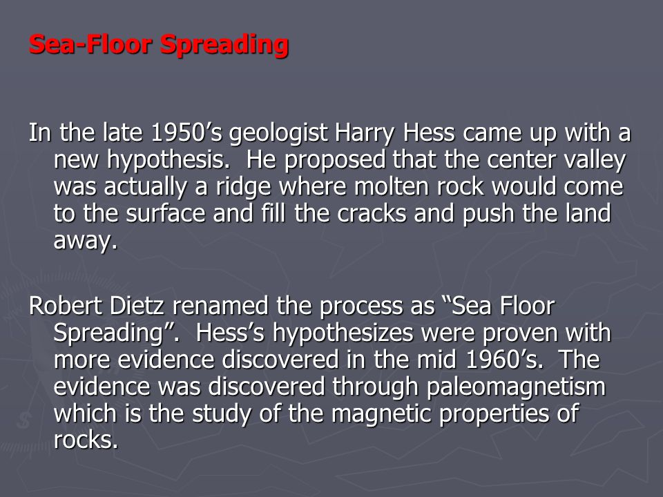 Unit 4 chapter 10 plate tectonics ppt download for Evidence for sea floor spreading has come from
