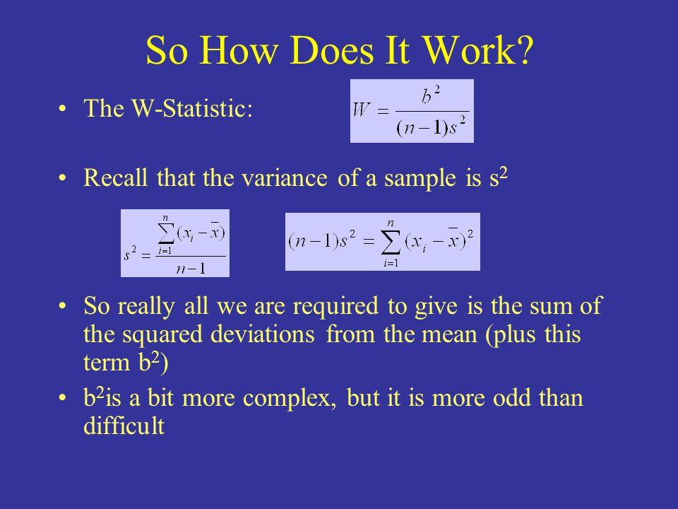 So How Does It Work The W-Statistic: