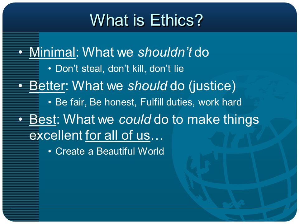 what is ethics all about Strategic leadership and decision making 15 values and ethics when values are shared by all members of an organization, they are extraordinarily important tools for making judgments, assessing probable outcomes of contemplated actions.