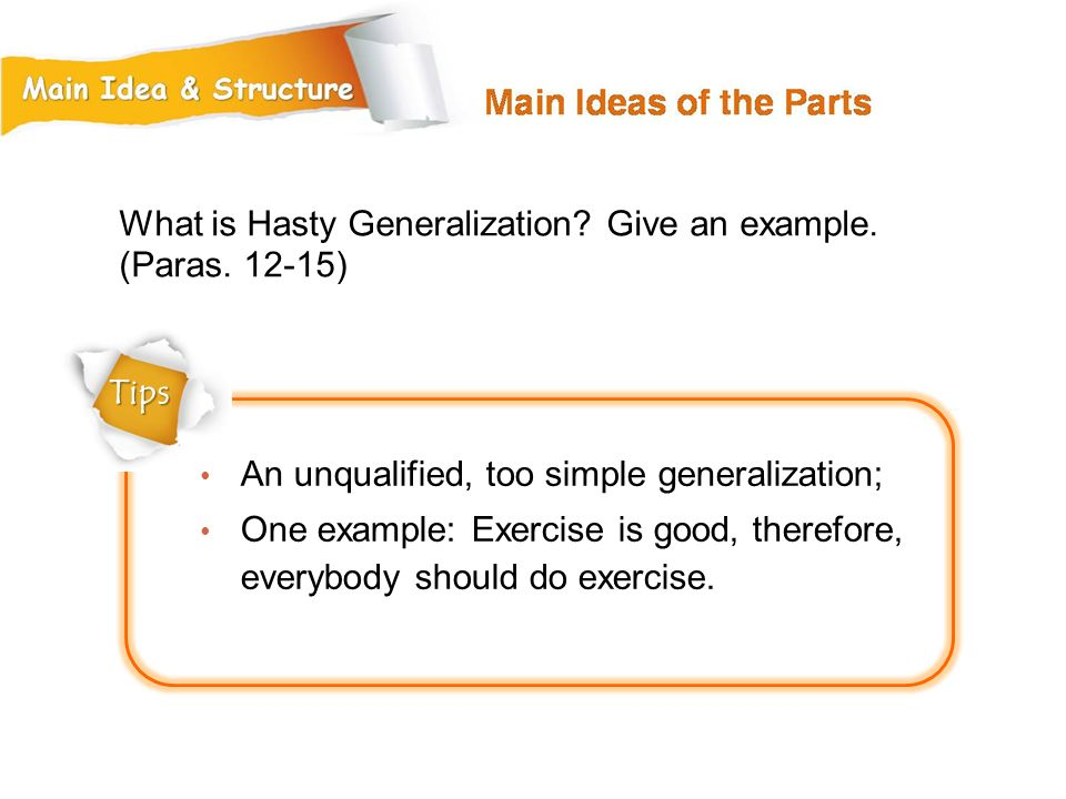 What is Hasty Generalization Give an example. (Paras. 12-15)