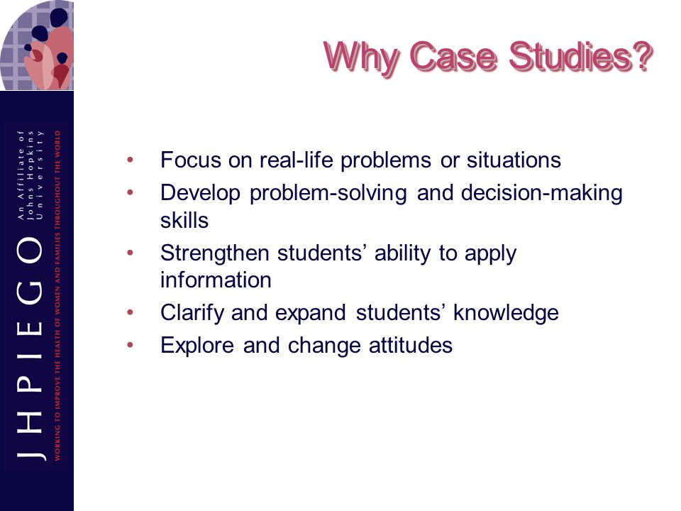 Why Case Studies Focus on real-life problems or situations