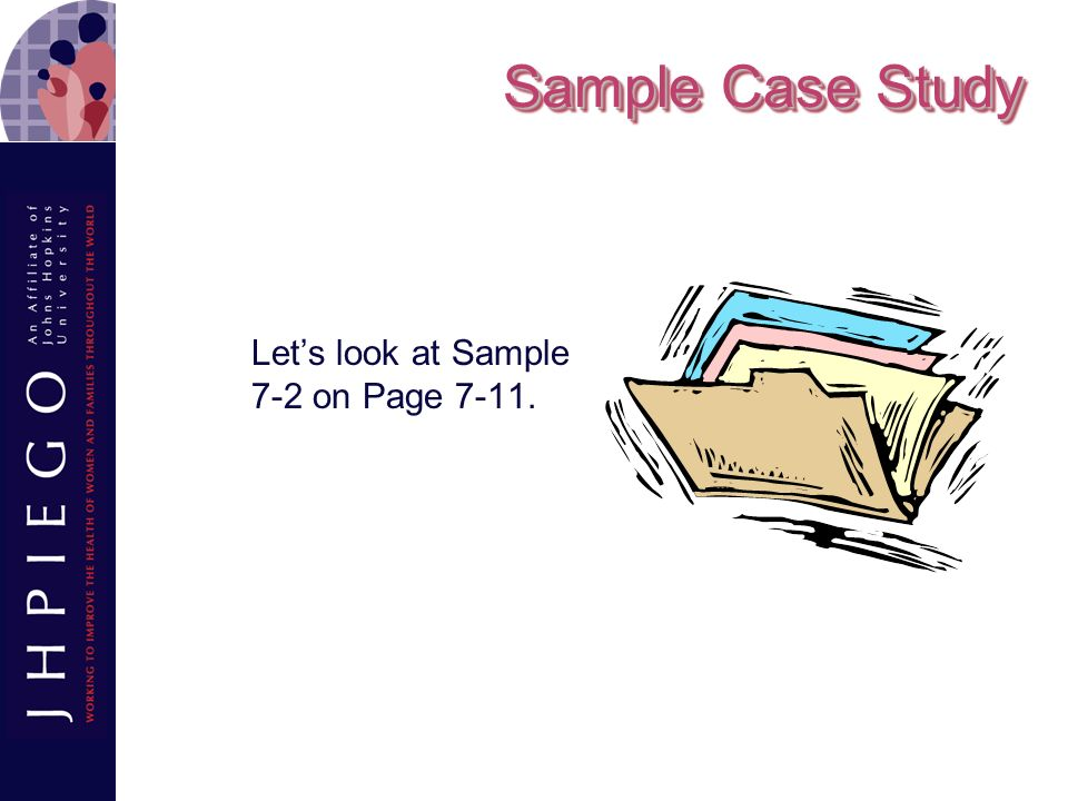 Sample Case Study Let's look at Sample 7-2 on Page 7-11.