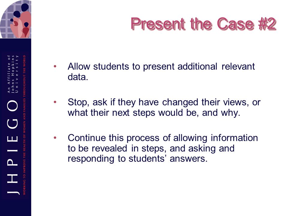 Present the Case #2 Allow students to present additional relevant data.