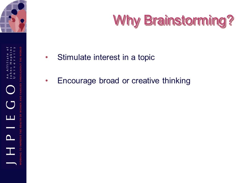 Why Brainstorming Stimulate interest in a topic