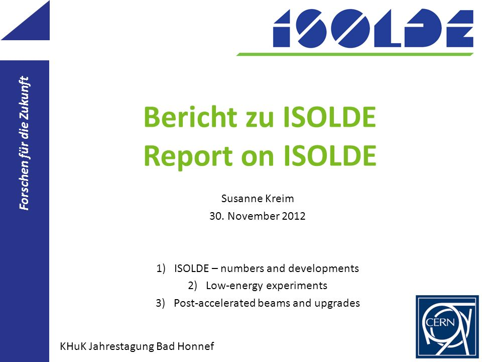 Bericht zu ISOLDE Report on ISOLDE