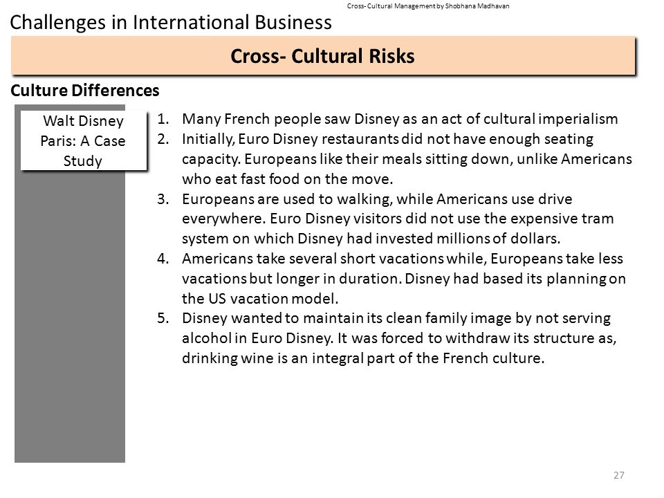 euro disney intercultural management Euro disney, walt disney, disneyland park, no matter how we choose to address it, only one word springs to the mind: magic this hugely successful amusement park is.