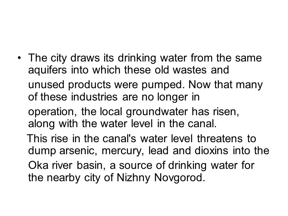 The city draws its drinking water from the same aquifers into which these old wastes and