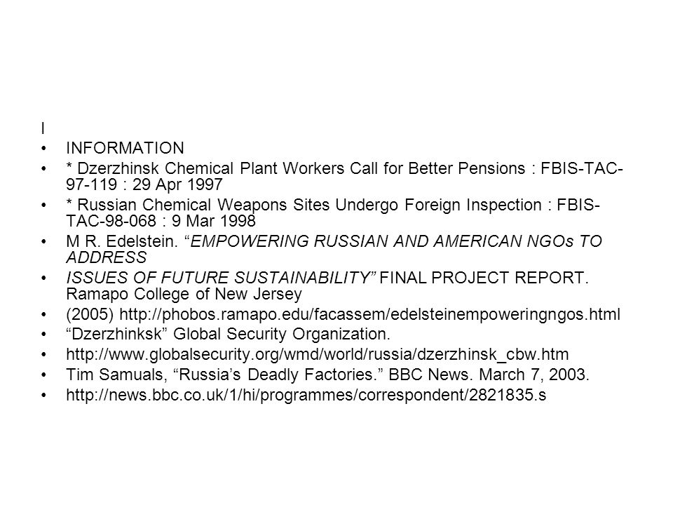 I INFORMATION. * Dzerzhinsk Chemical Plant Workers Call for Better Pensions : FBIS-TAC-97-119 : 29 Apr 1997.