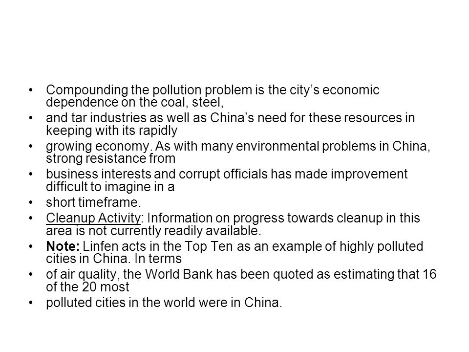 Compounding the pollution problem is the city's economic dependence on the coal, steel,