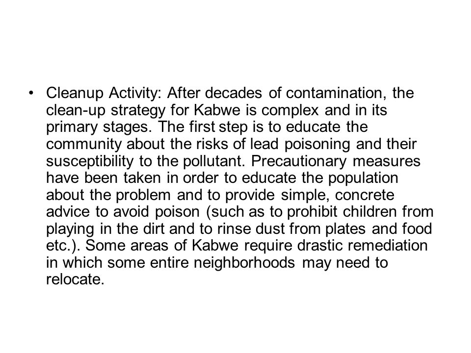Cleanup Activity: After decades of contamination, the clean-up strategy for Kabwe is complex and in its primary stages.