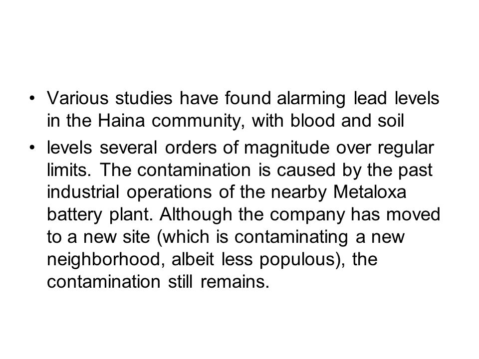 Various studies have found alarming lead levels in the Haina community, with blood and soil