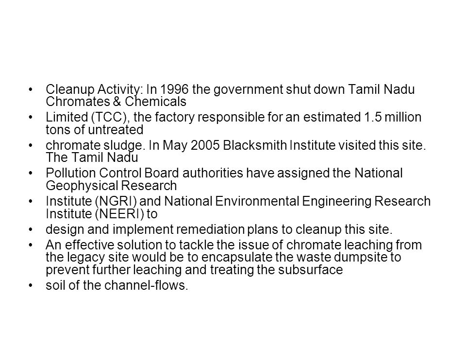 Cleanup Activity: In 1996 the government shut down Tamil Nadu Chromates & Chemicals
