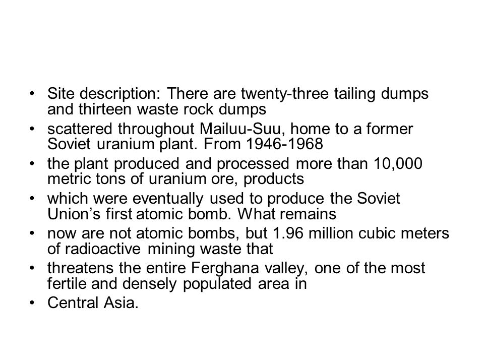 Site description: There are twenty-three tailing dumps and thirteen waste rock dumps