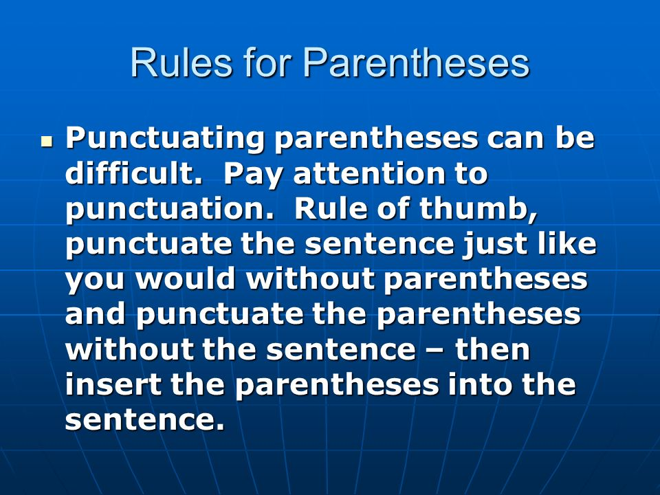 punctuation inside paranthesis Commas, periods, and quotation marks  that is the real reason why the punctuation inside  the rule parallels the period within or without the paranthesis.