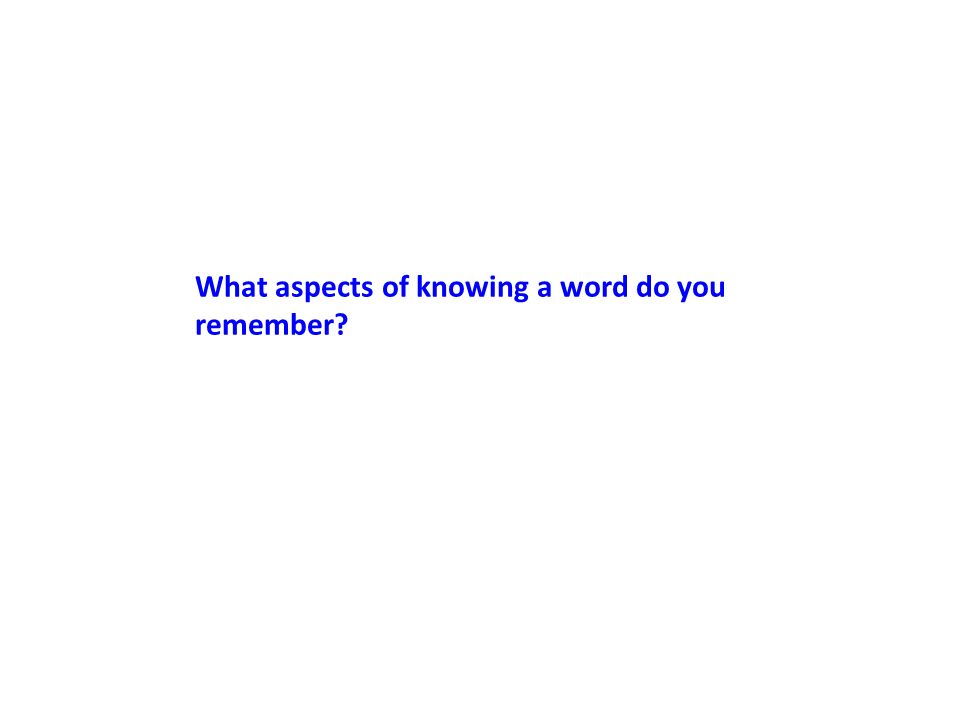 What aspects of knowing a word do you remember