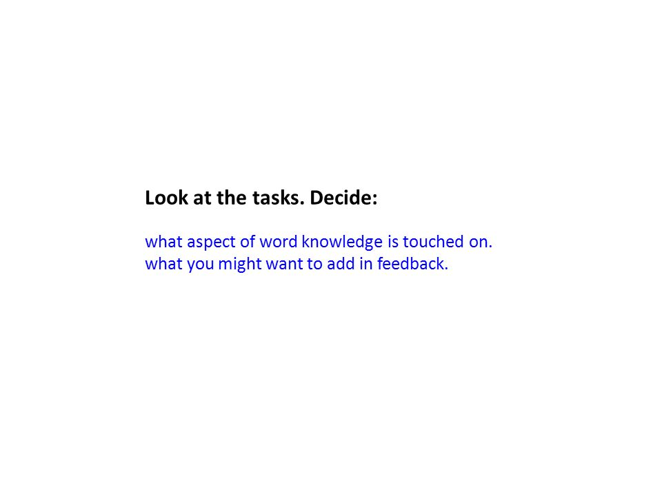 Look at the tasks. Decide: