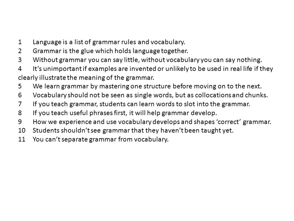 1 Language is a list of grammar rules and vocabulary.