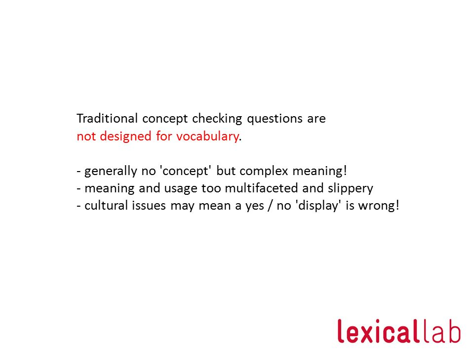 Traditional concept checking questions are