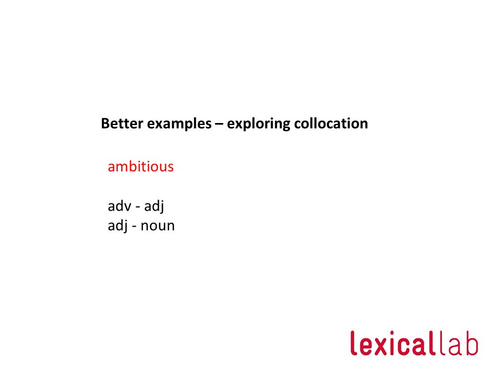 Better examples – exploring collocation