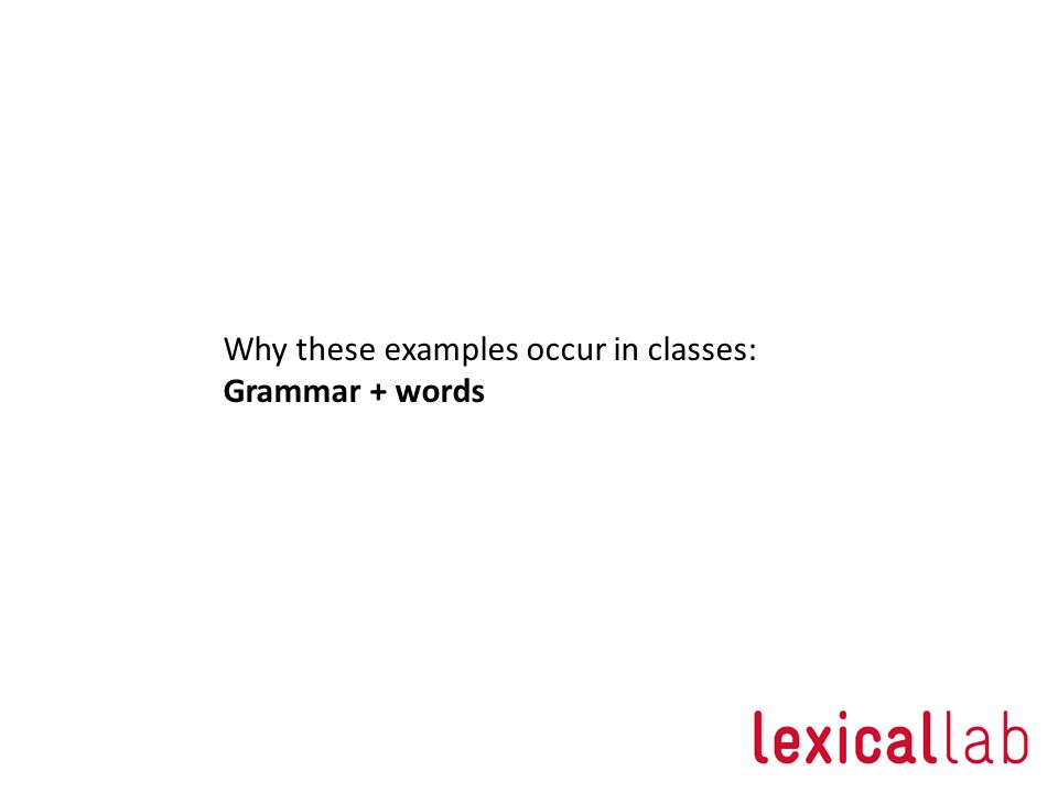 Why these examples occur in classes: