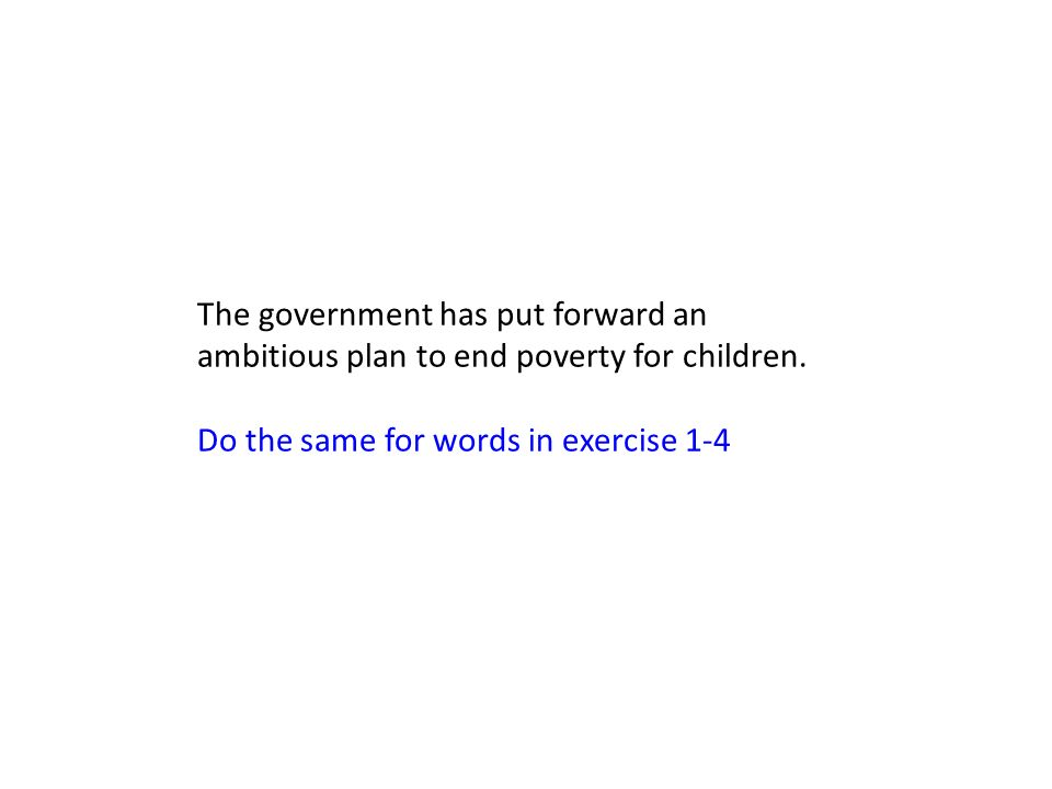 The government has put forward an ambitious plan to end poverty for children.