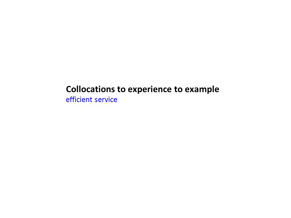 Collocations to experience to example