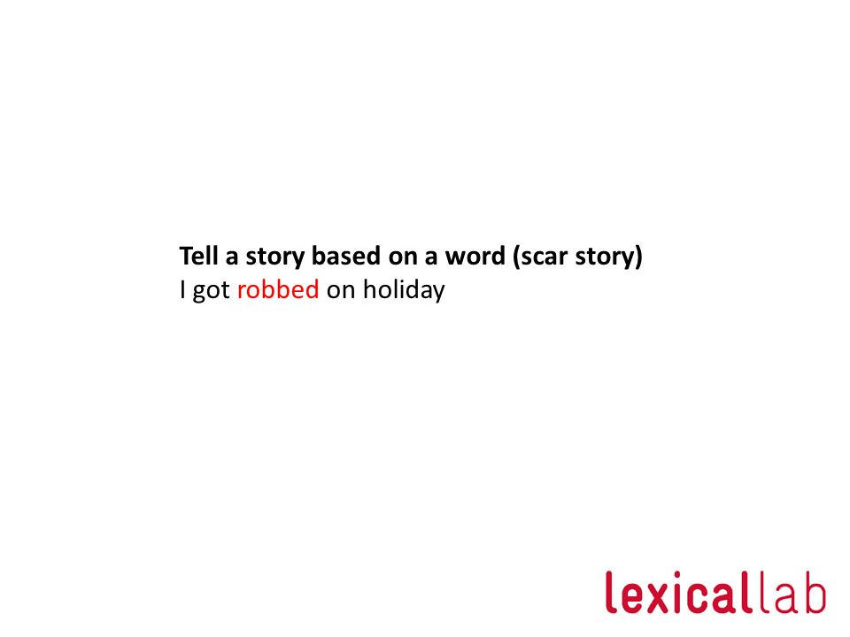 Tell a story based on a word (scar story)