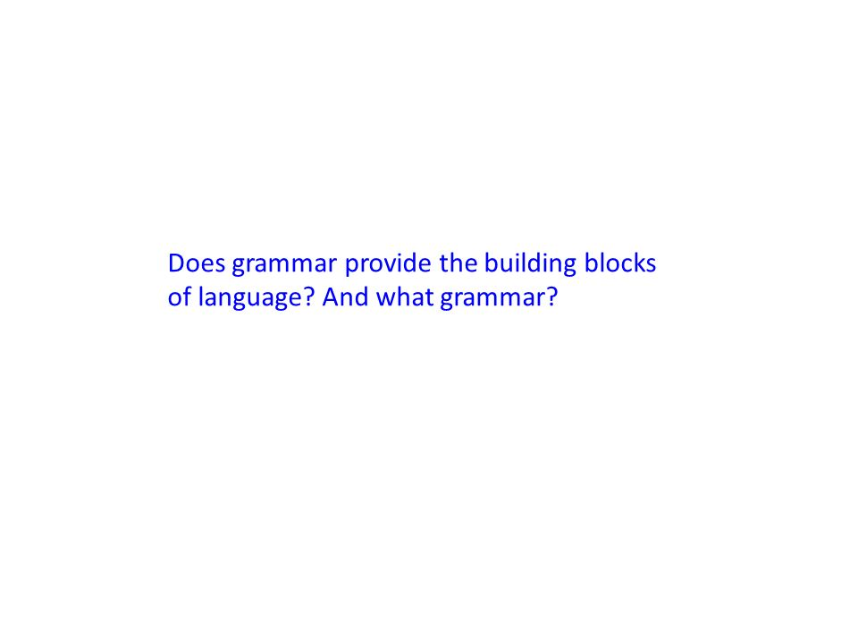 Does grammar provide the building blocks of language And what grammar