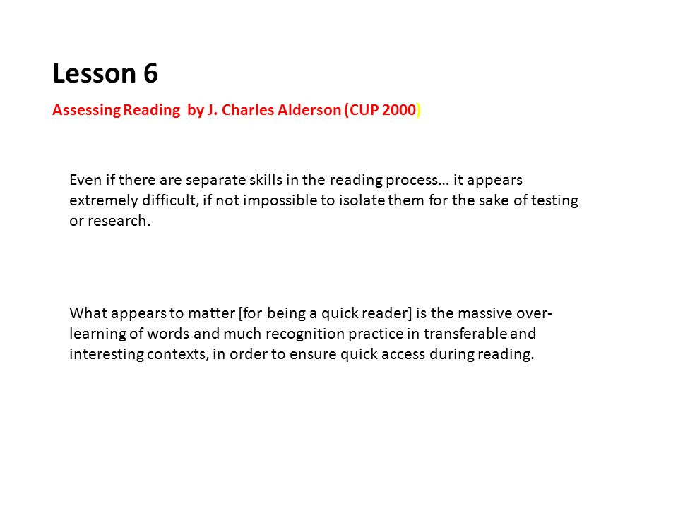 Lesson 6 Assessing Reading by J. Charles Alderson (CUP 2000)