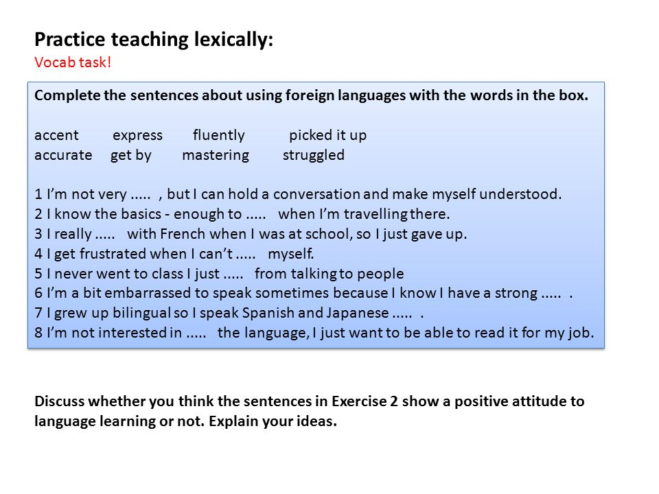 Practice teaching lexically: