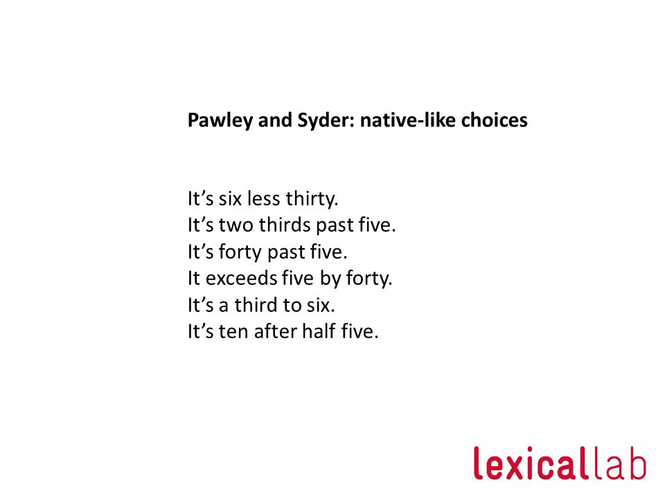 Pawley and Syder: native-like choices