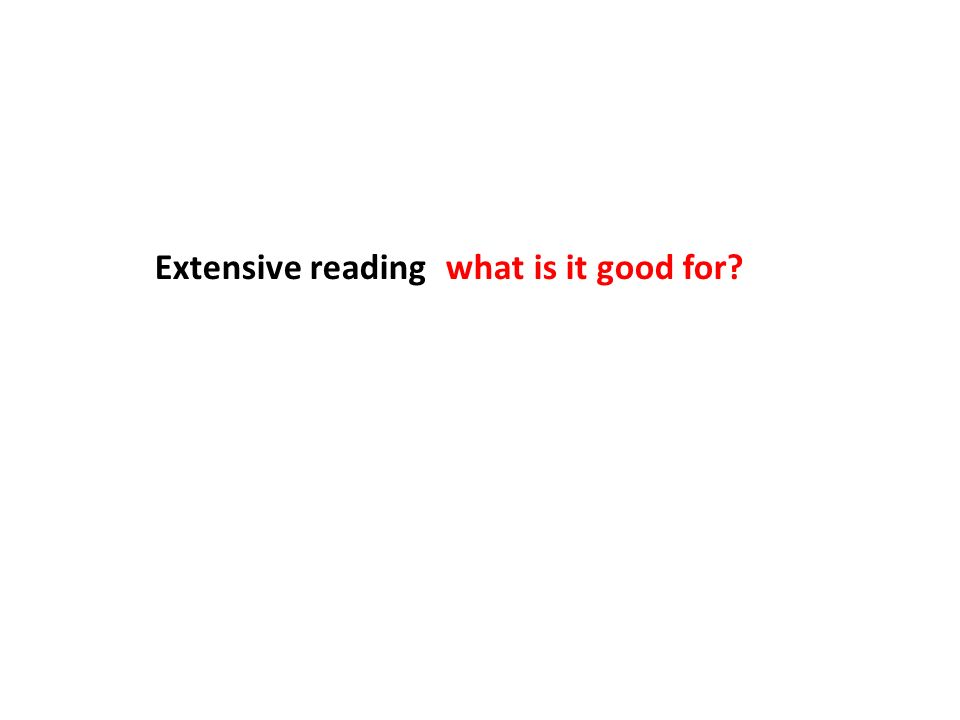 Extensive reading: what is it good for