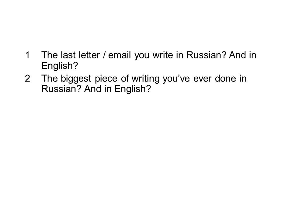 The last letter / email you write in Russian And in English