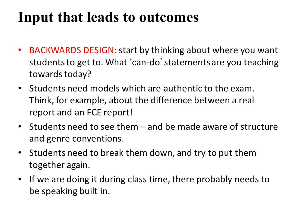 Input that leads to outcomes