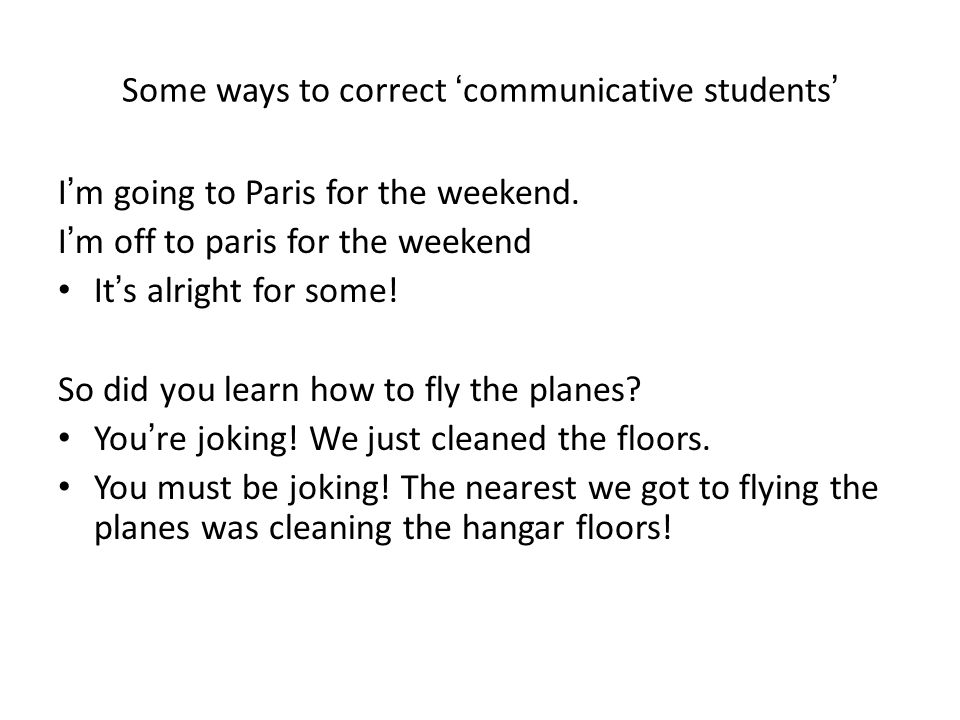 Some ways to correct 'communicative students'