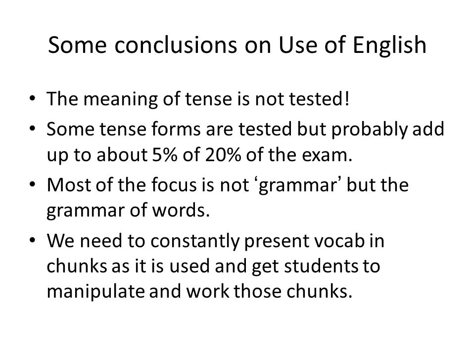 Some conclusions on Use of English