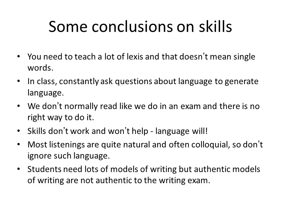 Some conclusions on skills