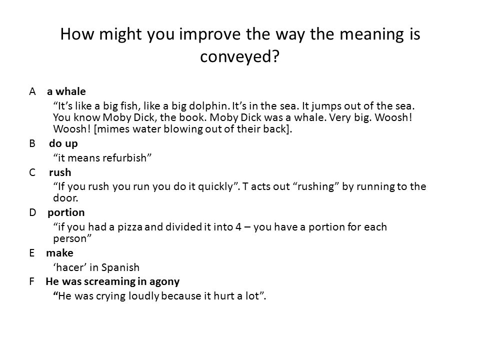 How might you improve the way the meaning is conveyed