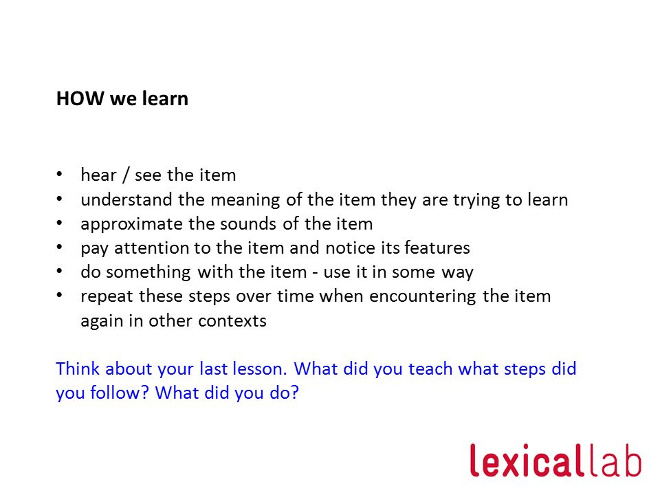 HOW we learn hear / see the item