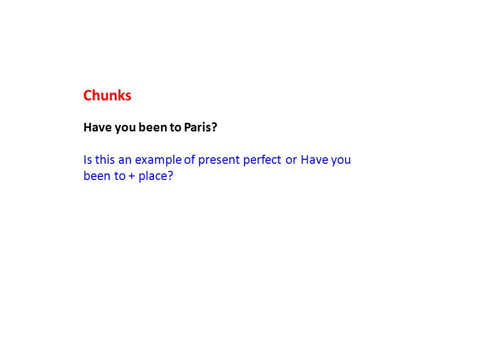 Chunks Have you been to Paris