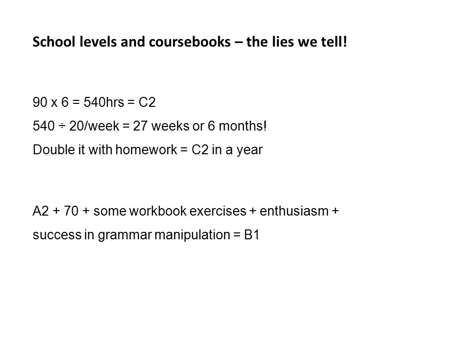 School levels and coursebooks – the lies we tell!