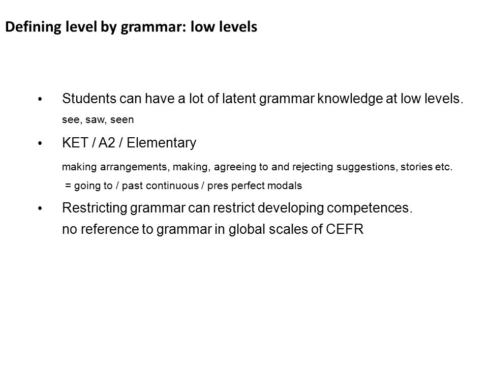 Defining level by grammar: low levels