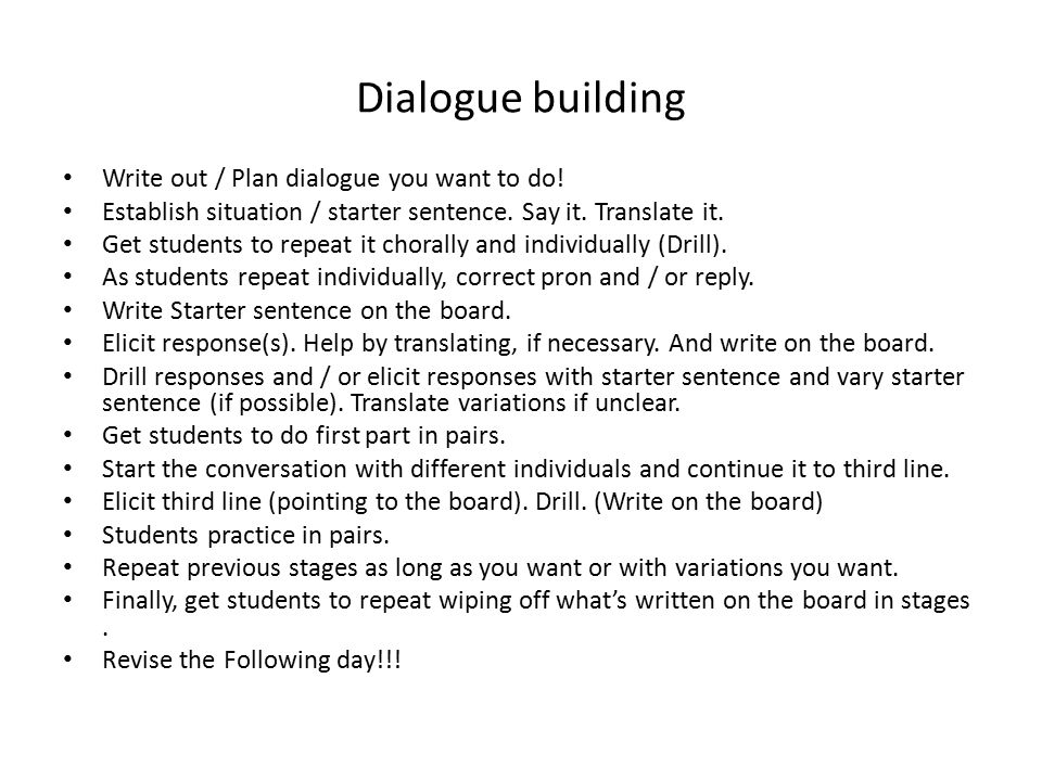 Dialogue building Write out / Plan dialogue you want to do!